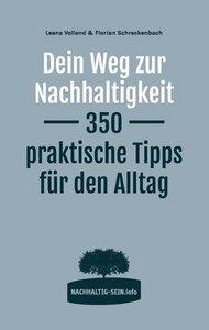 Dein Weg zur Nachhaltigkeit. 350 praktische Tipps für den Alltag - Books on Demand