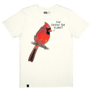 You Fucked The Planet Shirt - DEDICATED