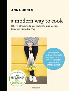 A Modern Way to Cook - Mosaik Verlag