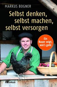 Selbst denken, selbst machen, selbst versorgen - OEKOM Verlag