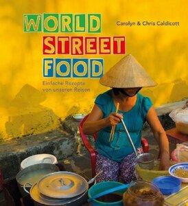 World Street Food, einfache rezepte von unseren Reisen - Caldicott, Carolyn & Chris