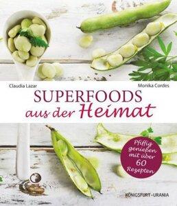 Superfoods aus der Heimat - Lazar, Claudia