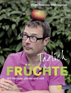Täglich Früchte; 160 Rezepte, pikant und süß - Fearnley-Whitingstall, Hugh