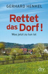 Rettet das Dorf ! - -Henkel, Gerhard