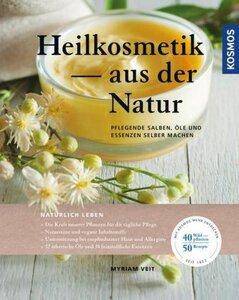 Heilkosmetik aus der Natur - Myriam Veit