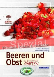 Beeren und Obst aus dem naturnahem Garten - Wrbka-Fuchsig, Ilse / Biermaier, Monika