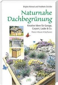 Naturnahe Dachbegrünung - kleinod, Brigitte / Strickler, Friedhelm