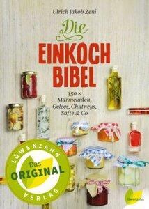 Die Einkochbibel - Zeni, Ulrich, Jakob