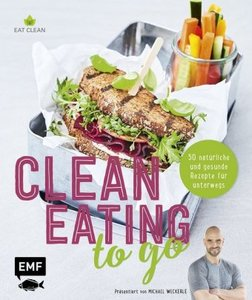Clean Eating to go - Weckerle, Michael