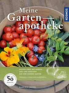 Meine Gartenapotheke - Bickel, Gabriele