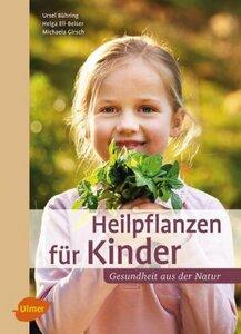 Heilpflanzen für Kinder - Bühring, Ursel; Ell-Beiser, Helga; Girsch, Michaela
