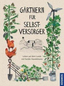 Gärtnern für Selbstversorger - Mandelmann, Marie & Gustav