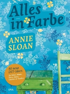 Alles in Farbe - Sloan, Annie
