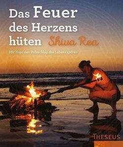 Das feuer des Herzens hüten - Rea, Shiva