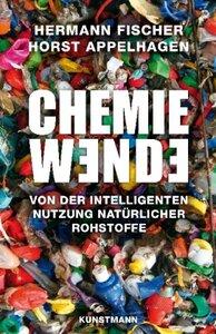 Cjemiewende - von der natürlichen Nutzung natürlicher Rohstoffe - Fischer, Hermann; Appelhagen, Horst