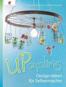 Upcycling - Design Ideen für Selbermacher - Dawidowski, Marion