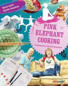 Pink Elephant Cooking - Vegane Rezepte und Yogi Weisheiten - Riedel, Martin & Donaldson, Heather