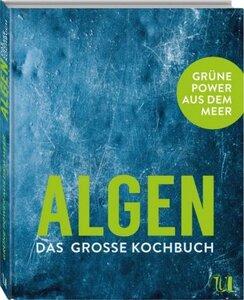 Algen - das grosse Kochbuch - Kreischer, Lisette