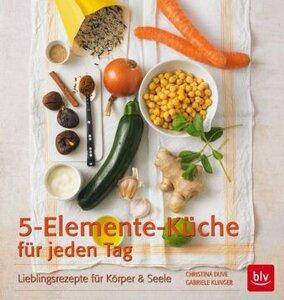 5-Elemente-Küche für jeden Tag - Klinger, Gabriele & Duve, Christina
