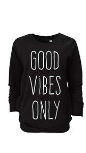 Good Vibes only Longsweat - WarglBlarg!