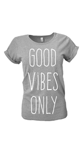 good vibes only girl T-shirt - WarglBlarg!