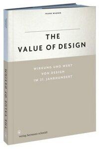 The Value of design - Wirkung und Wert von Design im 21. Jahrhundert - Wagner, Frank