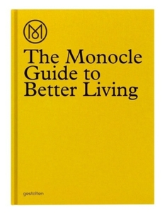 The Monocle Guide to better Living - Monocle Guide
