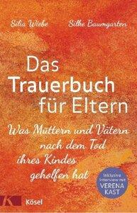Das Trauerbuch für Eltern  - Wiebe, Silia & Baumgarten, Silke