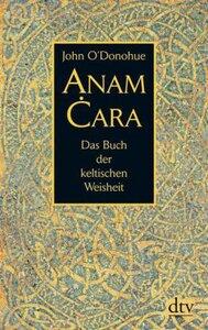 Anam Cara . das Buch der keltischen Weisheit - O`Donohue, John