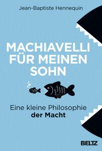 Machiavelli für meinen Sohn - Hennequin, Jean-Baptiste
