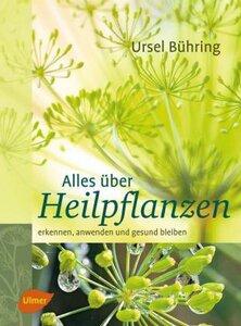 Alles über Heilpflanzen - Bühring, Ursel
