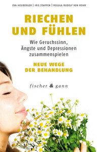 Riechen und fühlen - Heuberger, Eva & Stapper, iris & Rudolf von Rohr, Regula