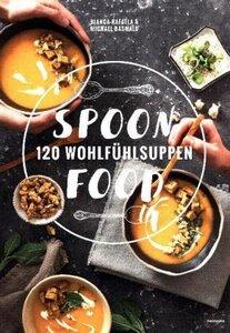 Spoonfood - 120 Wohlfühlsuppen - Rafaela, Bianca & Baswald, Michael