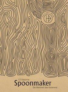 Spoonmaker - Die Weisheit des Kreierens - Osborn, EJ