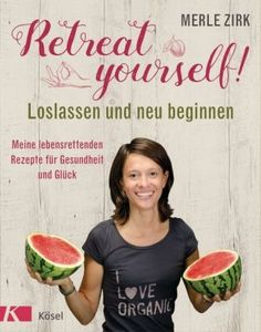Retreat yourself - Loslassen und neu beginnen - Zirk, Merle