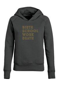 "Damen Hoodie ""BIRTH SCHOOL WORK DEATH"" - University of Soul"