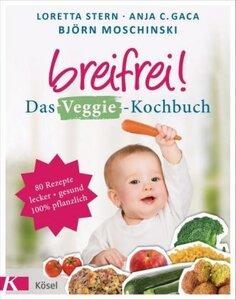 breifrei - Das Veggie- Kochbuch - Stern, Loretta & Gaca, Anja C. & Moschinskki, Björn