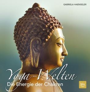 Yoga Welten - Energie der Chakren - Haenseler, Gabriela