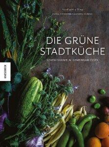 Die grüne Stadtküche - Hirschberger, Claudia & Schmidt, Arne