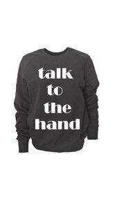 talk to the hand girl 90s Sweat - WarglBlarg!