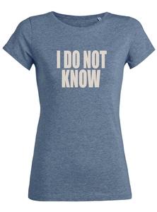 "Damen T-Shirt aus Bio-Baumwolle ""I DO NOT KNOW"" - University of Soul"