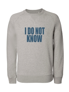 Herren Sweatshirt aus Bio-Baumwolle 'I DO NOT KNOW' - University of Soul