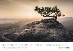 In 12 Bildern um die Welt - Landschaften / Kalender 2018 - Photocircle