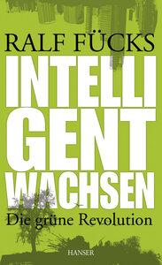 Intelligent wachsen - Die grüne Revolution - Hanser Verlag