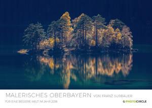 Magisches Oberbayern fotografiert von Franz Sussbauer- Kalender 2018 - Photocircle
