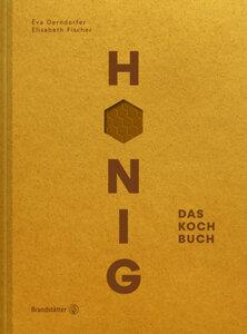 Honig  Das Kochbuch - Eva Derndorfer & Elisabeth Fischer