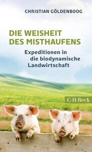 Die Weisheit des Misthaufens - C.H. Beck Verlag