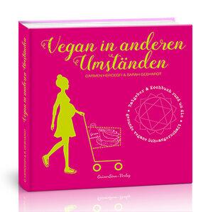 Vegan in anderen Umständen - GrünerSinn-Verlag