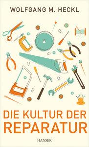Die Kultur der Reparatur - Goldmann Verlag