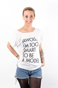Jawoll, i´m too smart to be a model T-Shirt - What about Tee